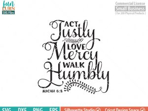 Act Justly, Love Mercy, Walk Humbly Micah 6 8 , Bible quote,  word art, wood sign, SVG, DXF, Png Cut Files