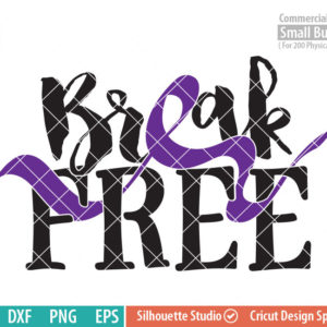 Break Free SVG, Domestic Violence Awareness svg, Domestic Abuse, Purple Ribbon, Fighter, svg png dxf eps, cameo, cricut files