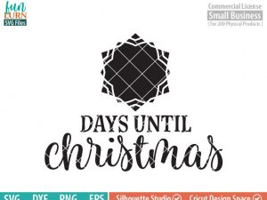 Days until Christmas svg, Christmas Advent, Christmas SVG,  Christmas Tree, Star, Snowflake, svg png dxf eps for Cameo, Cricut Air etc