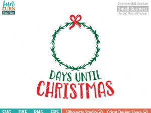 Days until Christmas svg, Christmas Advent, Christmas SVG, Wreath, svg png dxf eps for Cameo, Cricut Air etc
