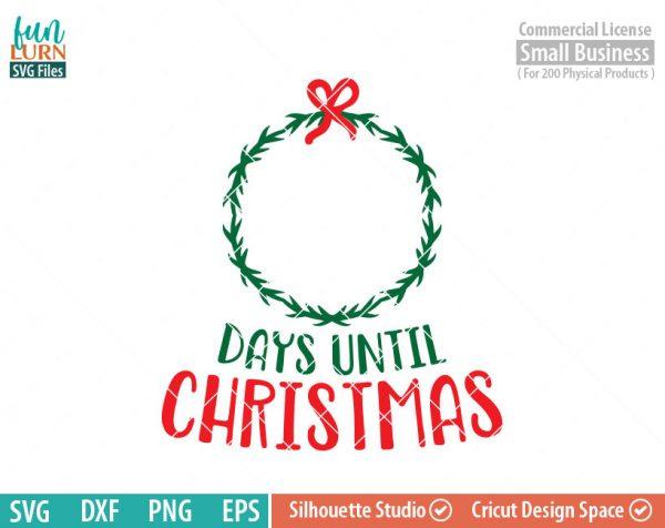 Days until Christmas svg, Christmas Advent, Christmas SVG, Wreath, svg png dxf eps for Cameo, Cricut Air etc