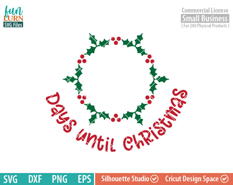 Until Christmas.Holly Wreath Days Until Christmas Svg