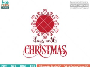 Days until Christmas svg, Luxury, Charger Plate,  Christmas Advent, Christmas SVG,  svg png dxf eps for Cameo, Cricut Air etc