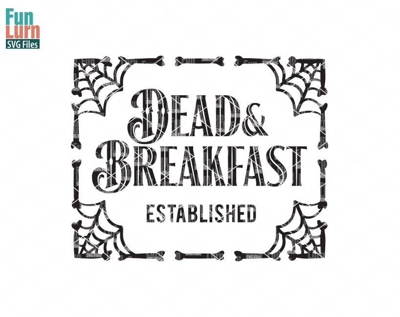 Dead And Breakfast Svg Funlurn