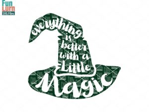 Everything is better with a little magic svg, witch hat svg, Halloween SVG, Hocus Pocus, magic, halloween sign svg, dxf, png, eps files