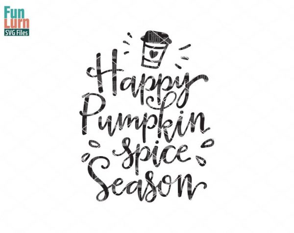 Happy Pumpkin spice season, Latte, Happy Fall Yall svg, Thanksgiving, Halloween, Harvest, SVG ,png, eps ,dxf files