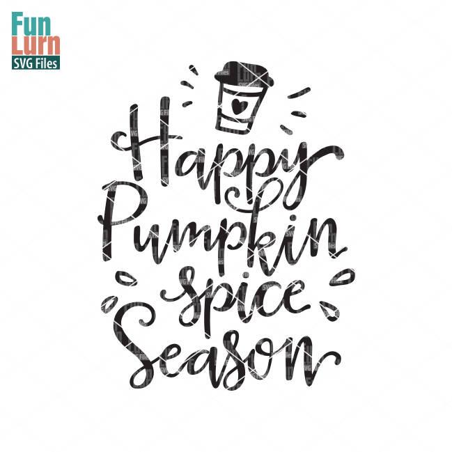 Happy Pumpkin Spice Season Svg Funlurn
