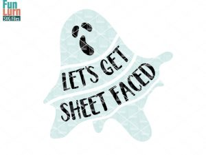 Lets get sheet faced SVG, ghost svg , Halloween SVG, word art, magic, halloween sign svg, dxf, png, eps files, cameo file, cricut file