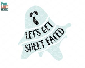 Lets get sheet faced SVG, ghost svg , Halloween SVG, word art, magic, halloween sign svg, dxf, png, eps files, cameo file, cricut file