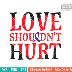 Love shouldn't hurt SVG, Domestic Violence Awareness svg, Purple Ribbon, Fighter, svg png dxf eps, cameo, cricut files