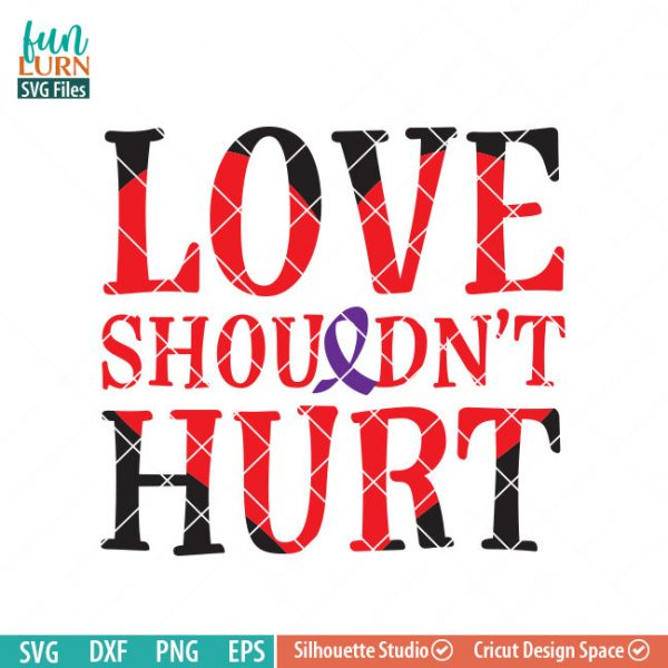 Love shouldn't hurt SVG, Domestic Violence Awareness svg, Purple Ribbon, Fighter, svg png dxf eps, cameo, cricut files