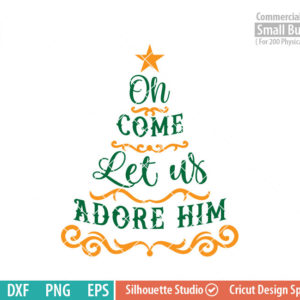 Oh come let us adore him SVG , Christmas Tree quote, Christmas SVG, ornaments SVG, Star svg dxf png eps