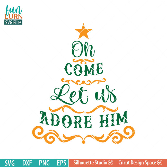 Oh Come Let Us Adore Him Svg Funlurn