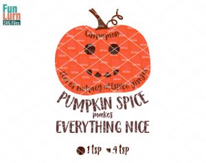 Pumpkin Spice SVG, Recipe art, makes everything nice Autumn,Harvest, Fall, Halloween Pumpkin, wood sign svg png dxf eps for cricut, cameo
