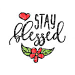 Stay blessed SVG, Blessed, heart, flower, leaf, leaves floral, svg, png, dxf, eps files for silhouette, cricut, digital cutting file