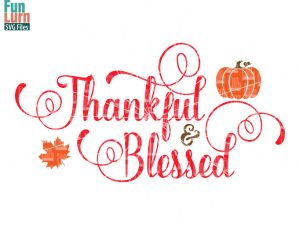 Thankful and Blessed svg, dxf file, Thanksgiving SVG, dxf, eps png for digital cutting machines like silhouette cameo, cricut air etc