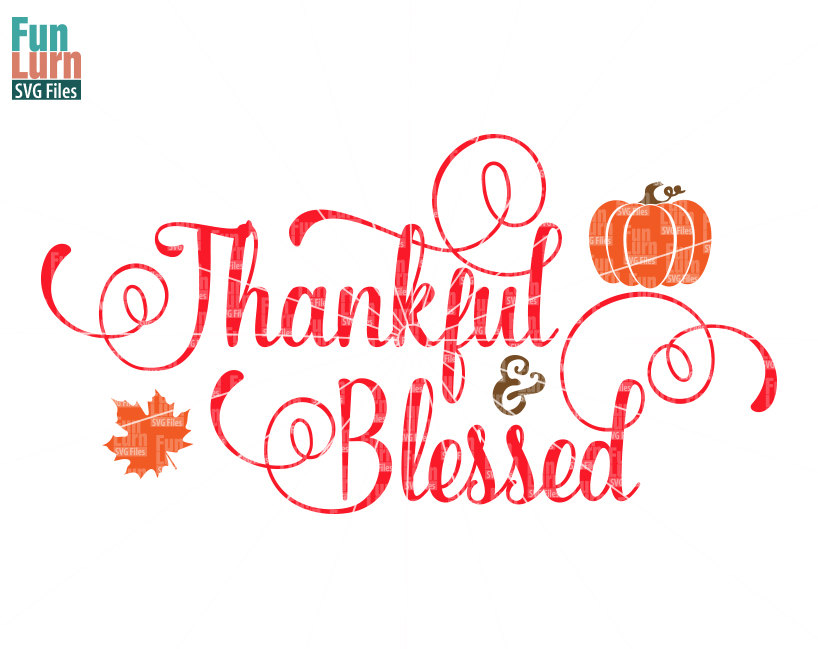 Thankful And Blessed Svg Funlurn
