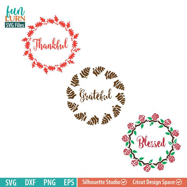 Thankful Grateful Blessed Svg 3 Wreaths Thanksgiving Svg Funlurn