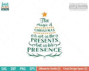 The Magic of Christmas is not in the presents but in his presence  SVG , Christmas Tree quote, Christmas SVG, word art, Star svg dxf png eps