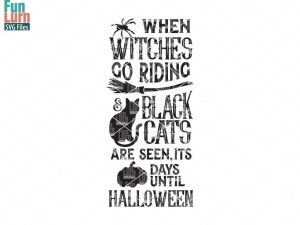 When witches go riding, and black cats are seen, it is , days until Halloween,  Halloween SVG, Halloween sign svg, dxf, png, eps files