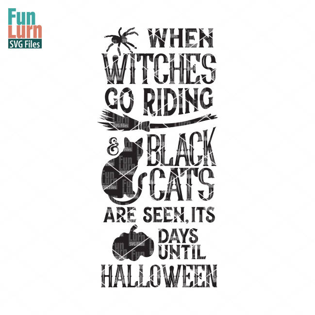 When Witches Go Riding And Black Cats Are Seen Svg Funlurn