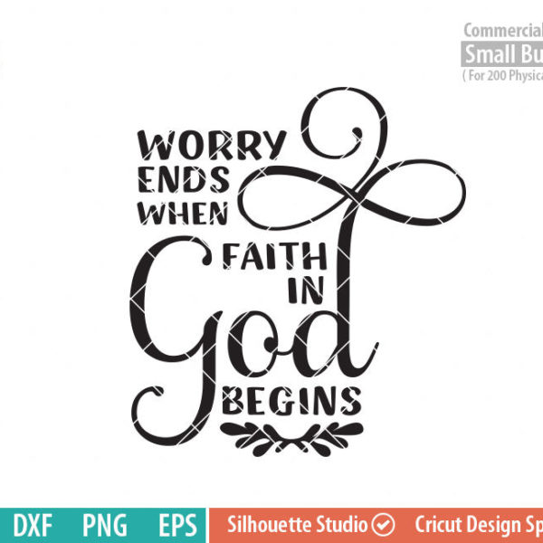 Worry Ends When Faith In God Begins Funlurn Svg