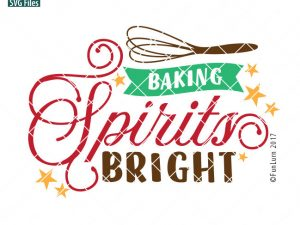 Baking Spirits Bright SVG,