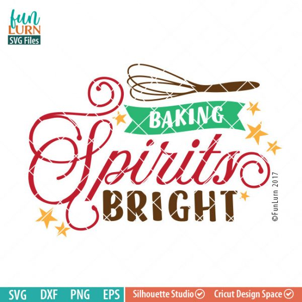Baking Spirits Bright SVG,