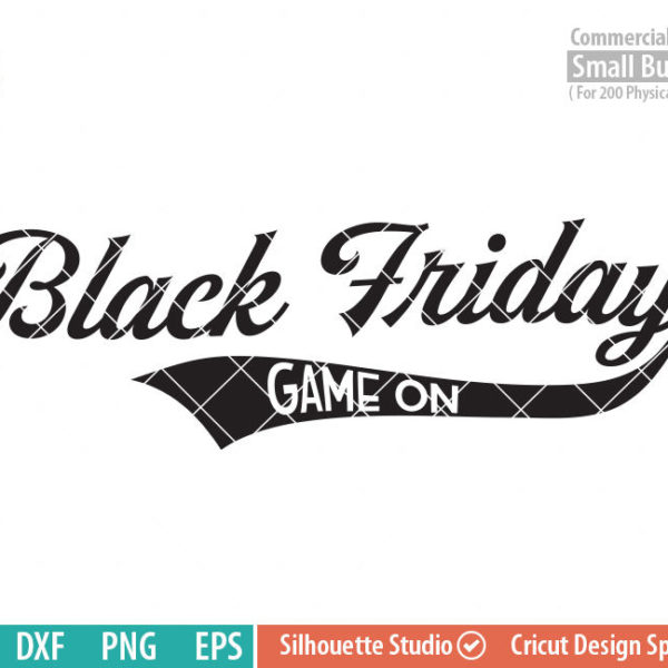 Black Friday SVG, Game on, Cyber Monday, Shopaholic svg ,dxf, png, eps file