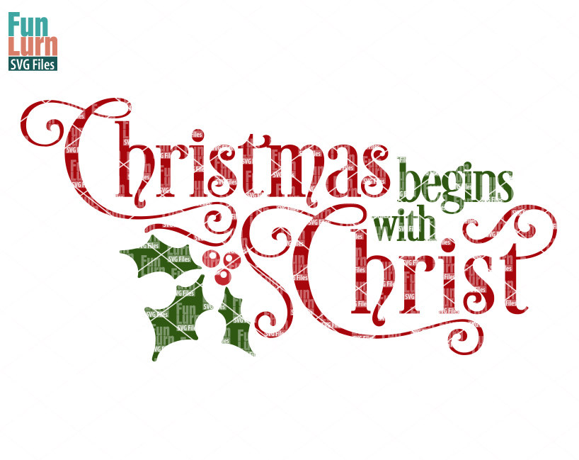 christmas begins with christ svg funlurn svg