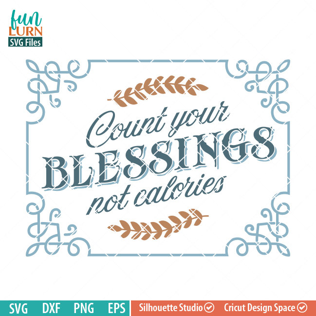 Count Your Blessings Not Calories Svg Funlurn
