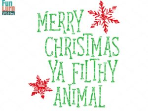 Merry Christmas Ya Filthy Animal Svg.Ya Filthy Animal Svg Archives Funlurn