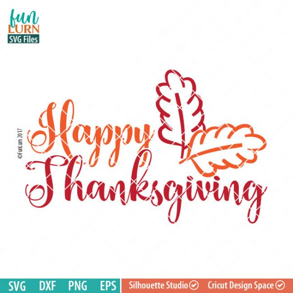 Happy Thanksgiving svg, leaves, Fall, Autumn, Thanksgiving SVG, dxf, eps png