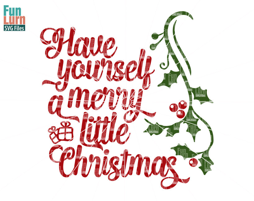 Have Yourself A Merry Little Christmas Sign.Have Yourself A Merry Little Christmas Svg