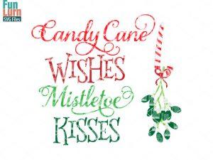 Candy Cane Wishes Mistletoe kisses svg