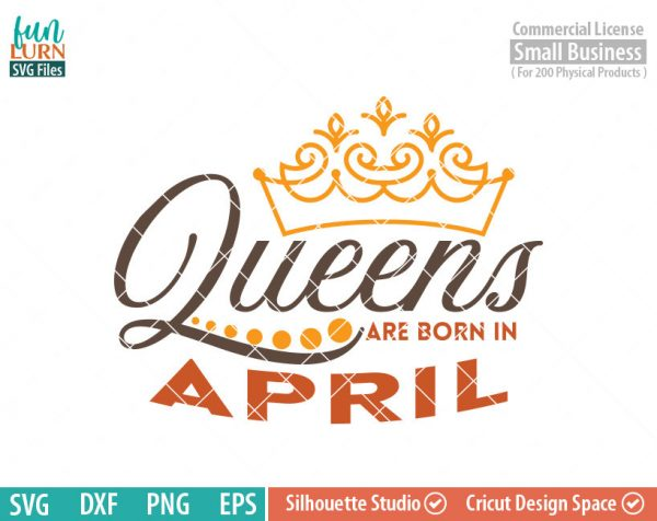Queens are born in April svg, April Birthday svg, Black , Birthday Girl, Birthday Princess with Crown, adult birthday, svg DXF EPS PNG