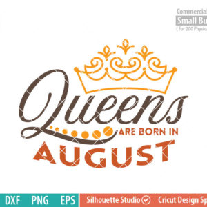 Queens are born in August svg, August Birthday svg, Black , Birthday Girl, Birthday Princess with Crown, adult birthday, svg DXF EPS PNG