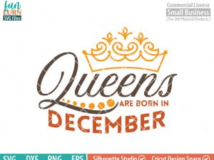 Queens are born in December svg, December Birthday svg, Black , Birthday Girl, Birthday Princess with Crown, adult birthday, svg DXF EPS PNG