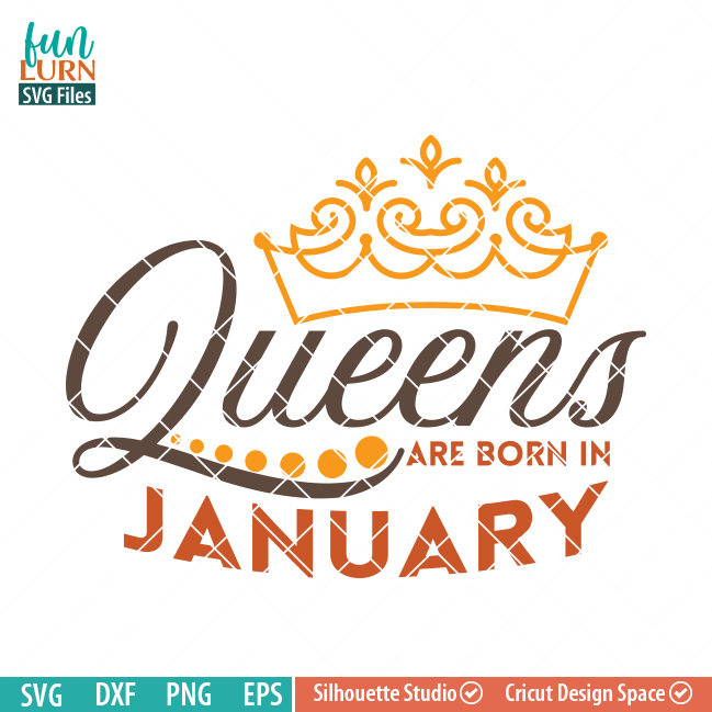 Queens Are Born In January Svg Funlurn