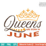 Queens are born in June svg, June Birthday svg, Black , Birthday Girl, Birthday Princess with Crown, adult birthday, svg DXF EPS PNG