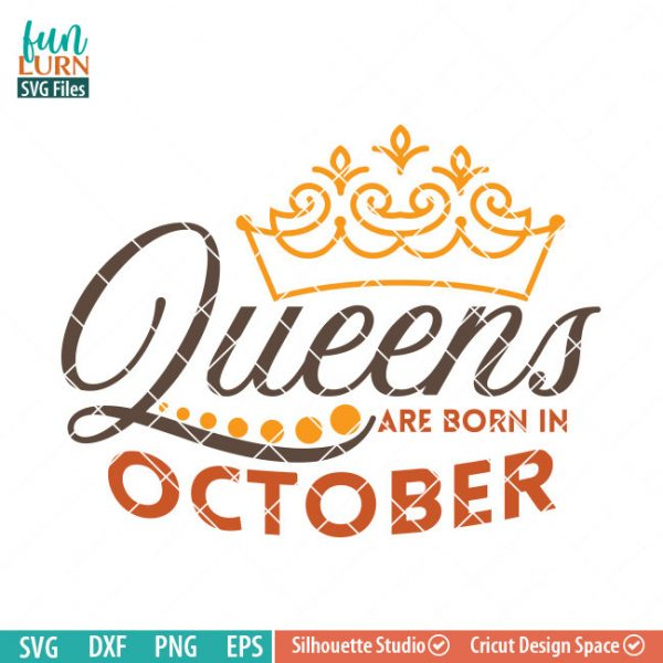 Queens are born in October svg, October Birthday svg, Black , Birthday Girl, Birthday Princess with Crown, adult birthday, svg DXF EPS PNG