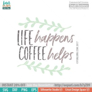 Life Happens Coffee Helps SVG