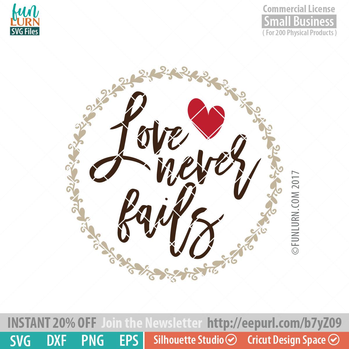 Love Never Fails Svg Funlurn