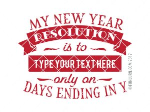 My new year resolution is to only on days ending in Y SVG