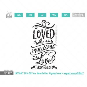 Loved with an everlasting love SVG
