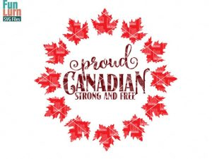 Proud Canadian Strong and Free SVG