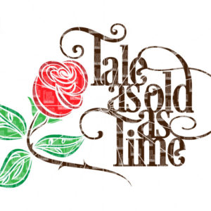 Tale As Old As Time Svg