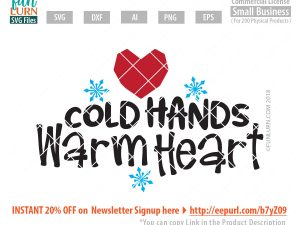 Cold Hands Warm Heart SVG
