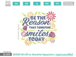 Be the reason that someone smiles today svg