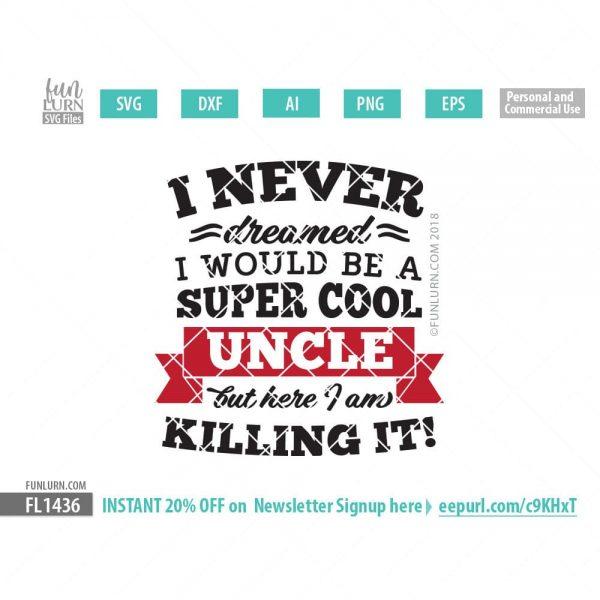 Super cool Uncle, Killing it SVG